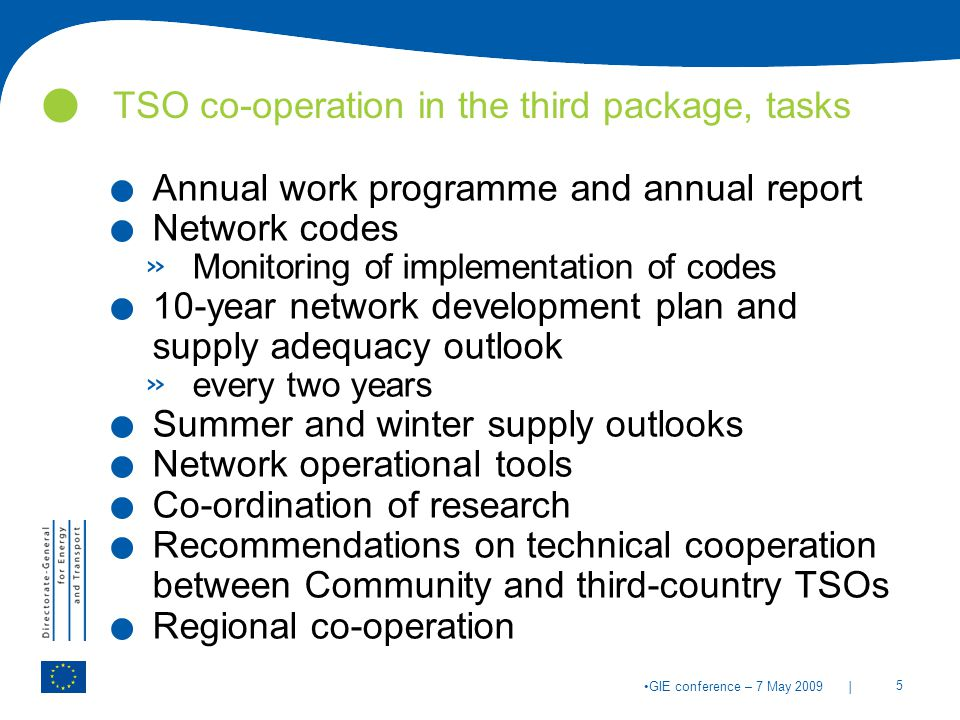 | 5 GIE conference – 7 May 2009 TSO co-operation in the third package, tasks.