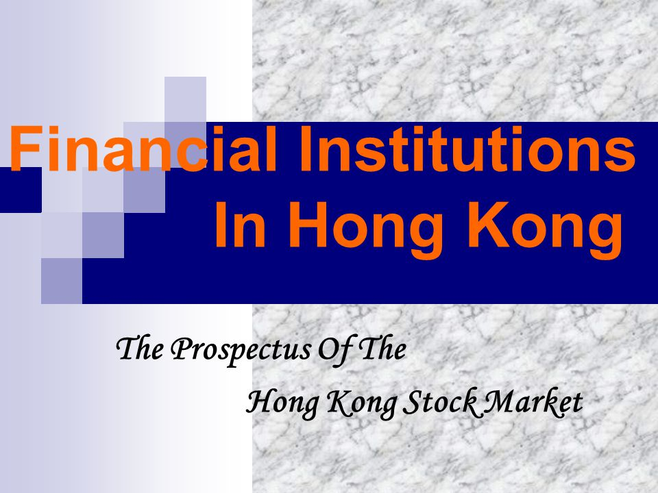 Financial Institutions In Hong Kong The Prospectus Of The Hong Kong Stock Market