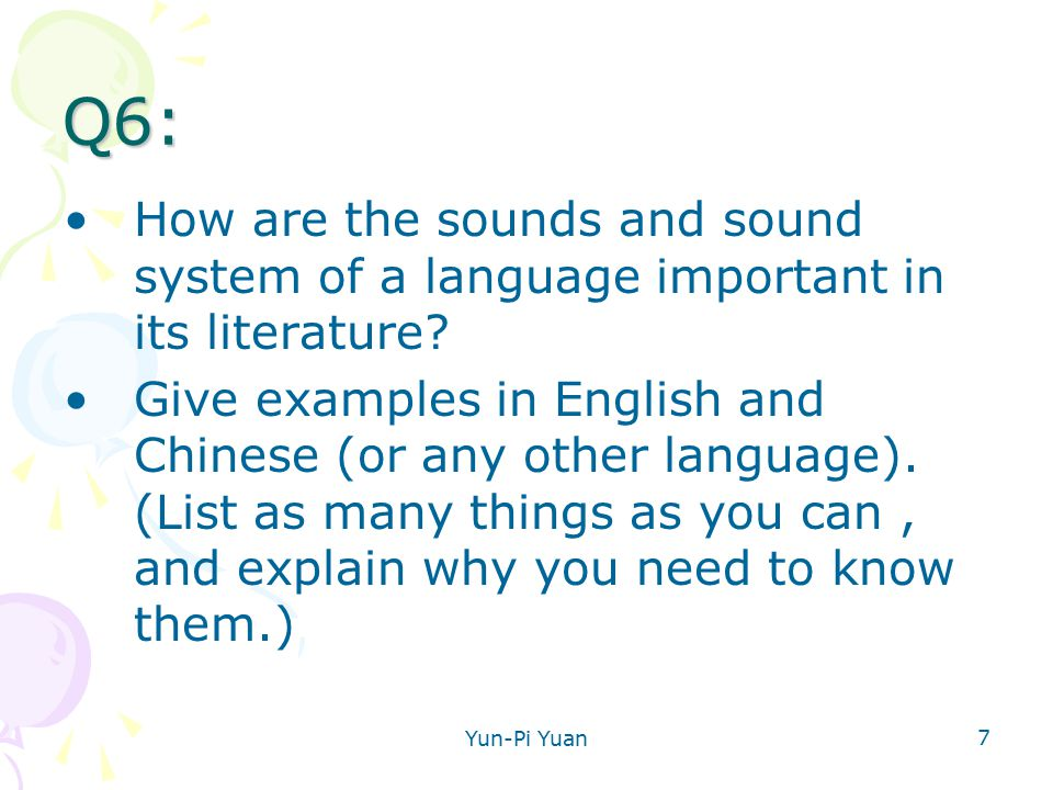 Yun-Pi Yuan 7 Q6: How are the sounds and sound system of a language important in its literature.