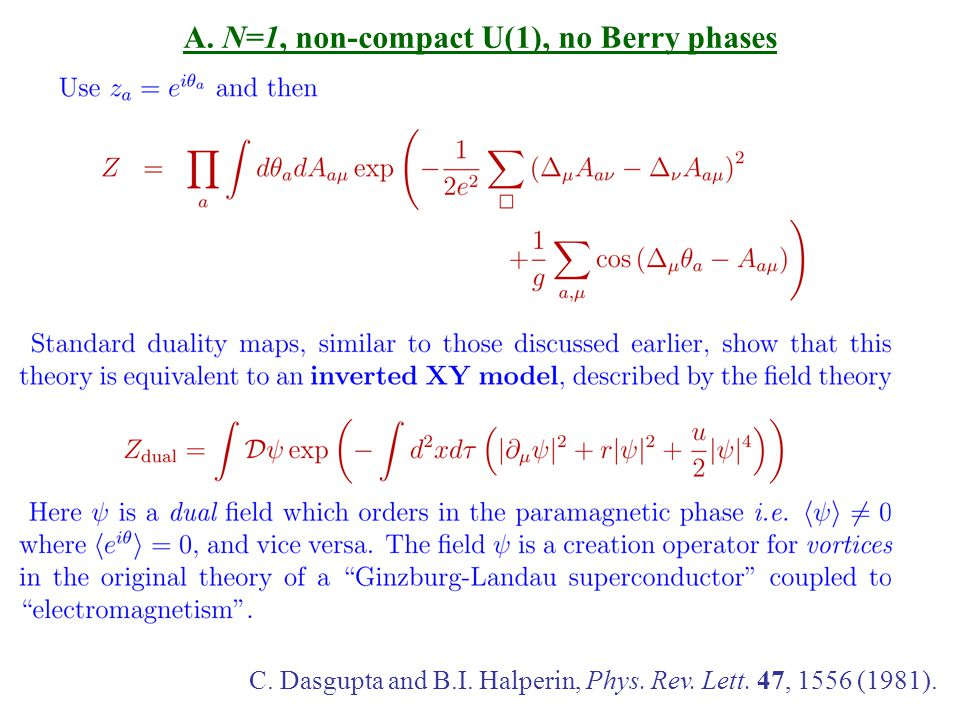 A. N=1, non-compact U(1), no Berry phases C. Dasgupta and B.I.