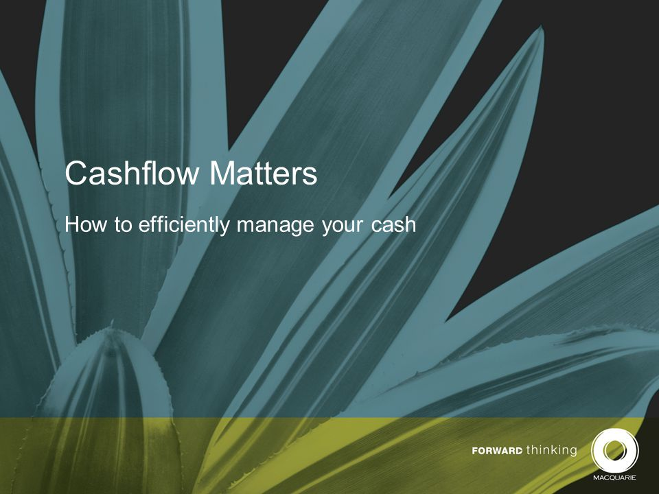 Cashflow Matters How to efficiently manage your cash