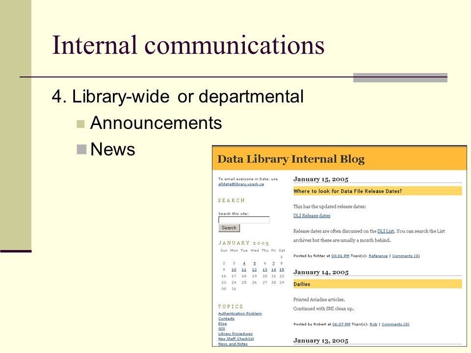 Internal communications 4. Library-wide or departmental Announcements News
