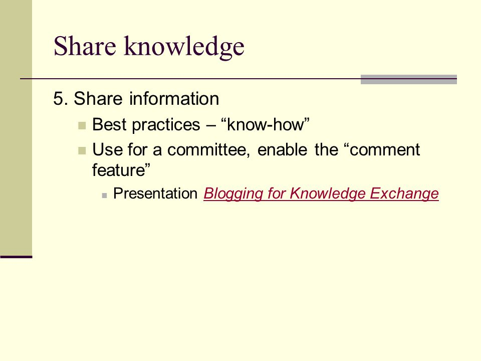 Share knowledge 5.