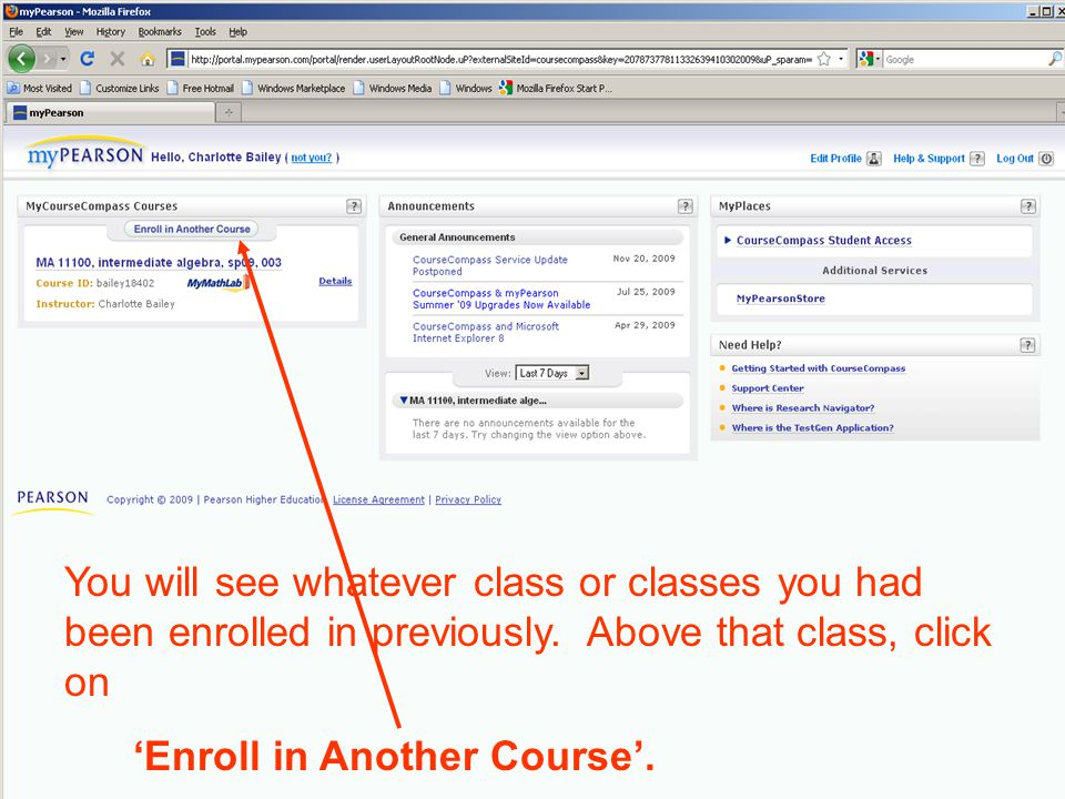 You will see whatever class or classes you had been enrolled in previously.