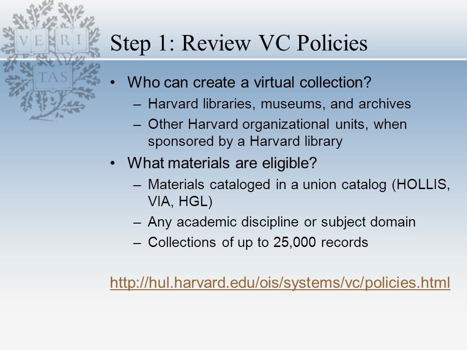 Step 1: Review VC Policies Who can create a virtual collection.