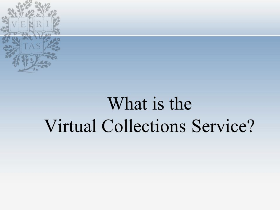 What is the Virtual Collections Service
