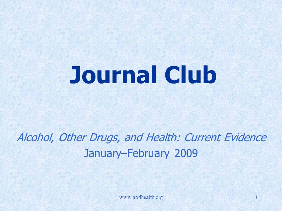 Journal Club Alcohol, Other Drugs, and Health: Current Evidence January–February 2009