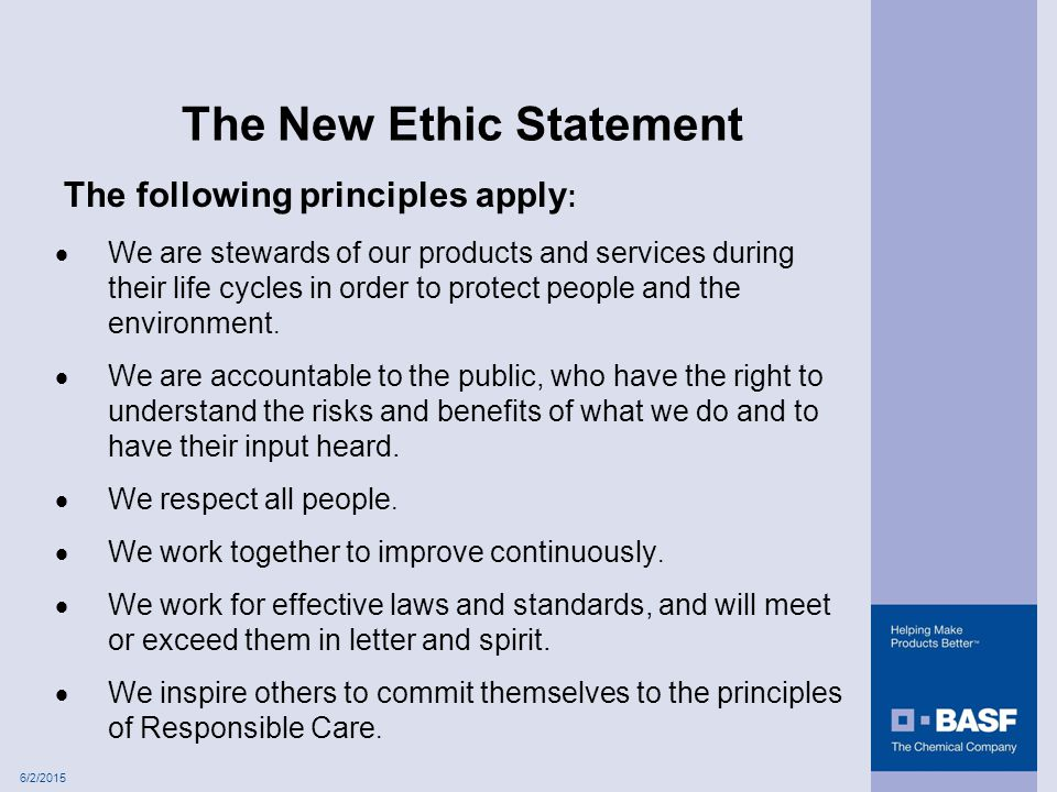 6/2/2015 The following principles apply : The New Ethic Statement  We are stewards of our products and services during their life cycles in order to protect people and the environment.