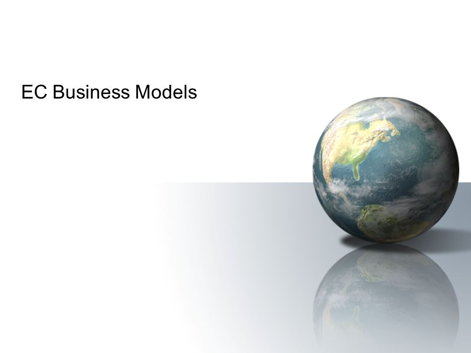 EC 2006Prentice Hall 2 EC Business Models business model A method of doing business by which a company can generate revenue to sustain itself Business models are a subset of a business plan or a business case –See Chapters 14 and 16 and Online Tutorial T1