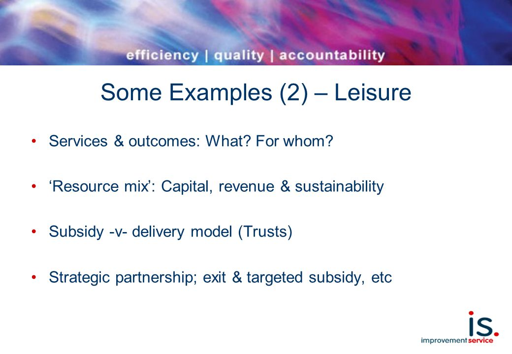 Some Examples (2) – Leisure Services & outcomes: What.
