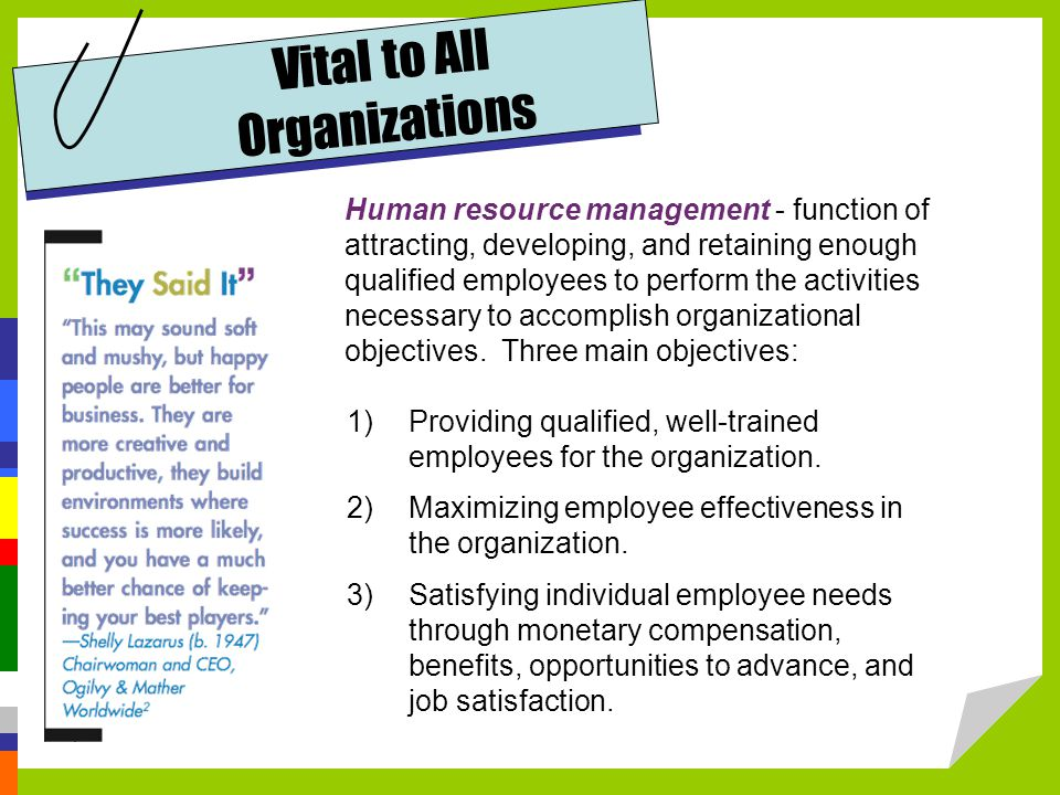 1)Providing qualified, well-trained employees for the organization.