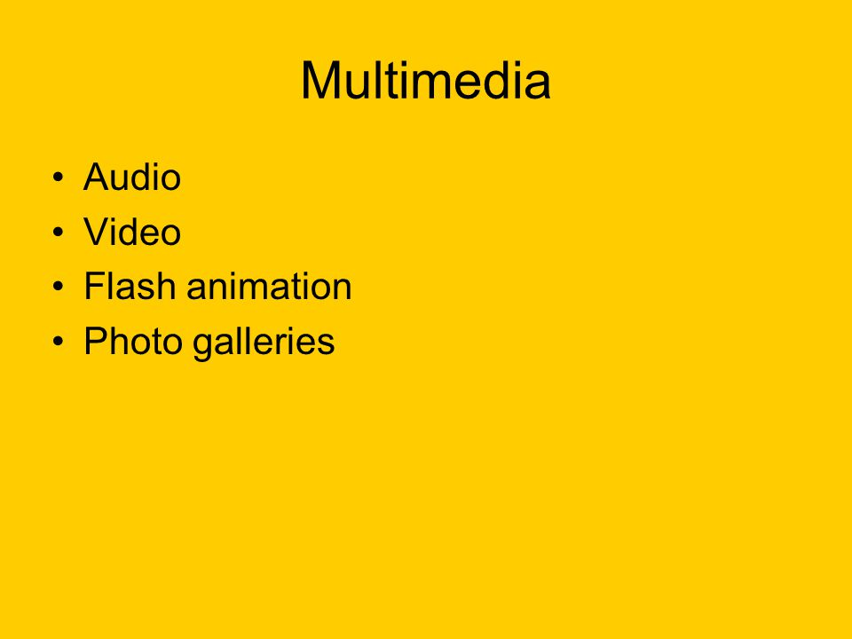 Multimedia Audio Video Flash animation Photo galleries