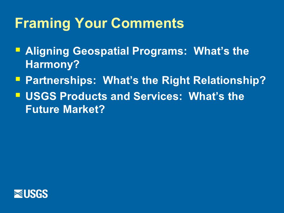 Framing Your Comments  Aligning Geospatial Programs: What's the Harmony.