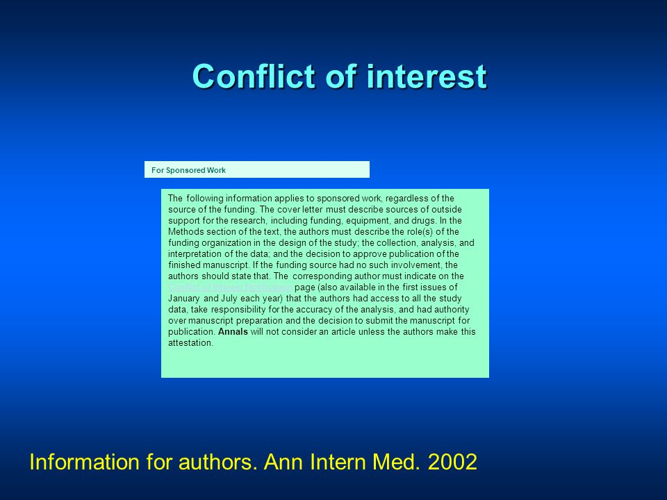 Conflict of interest The following information applies to sponsored work, regardless of the source of the funding.