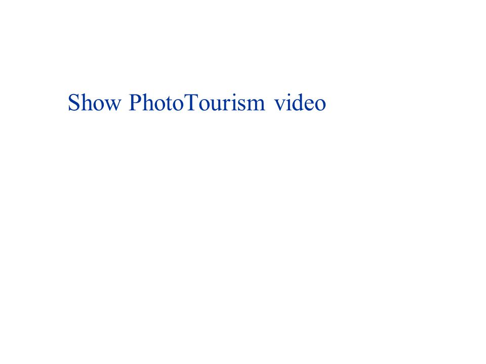 Show PhotoTourism video