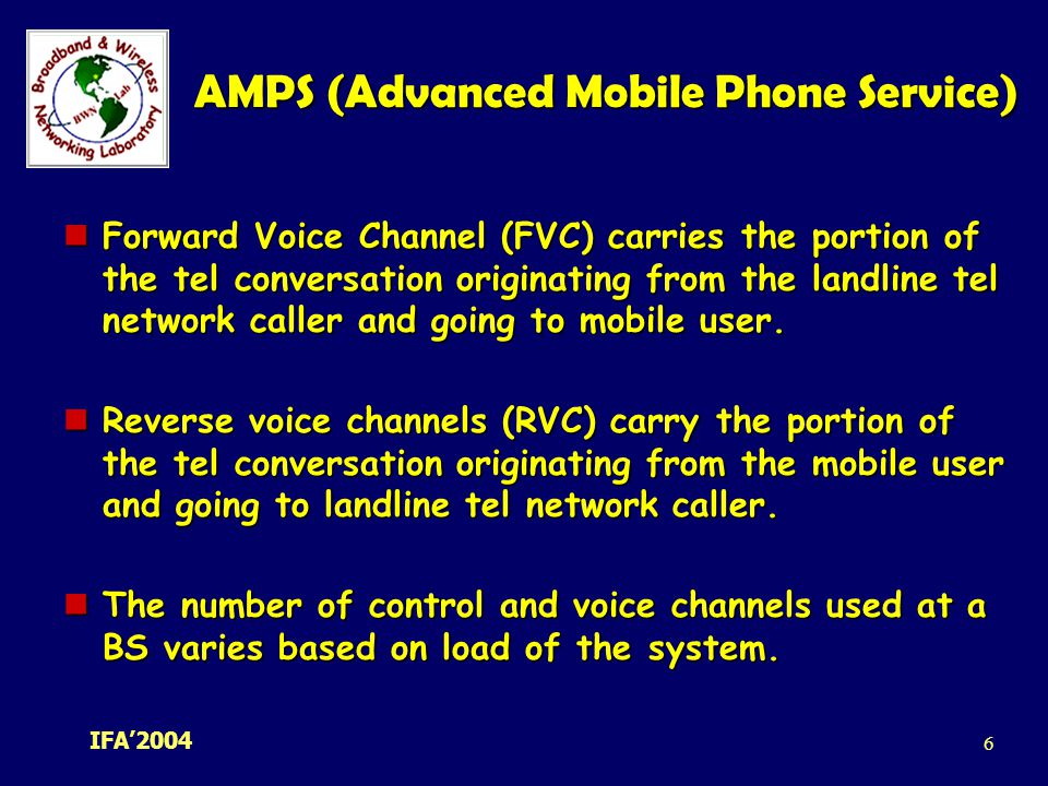 IFA' AMPS (Advanced Mobile Phone Service) Forward Voice Channel (FVC) carries the portion of the tel conversation originating from the landline tel network caller and going to mobile user.
