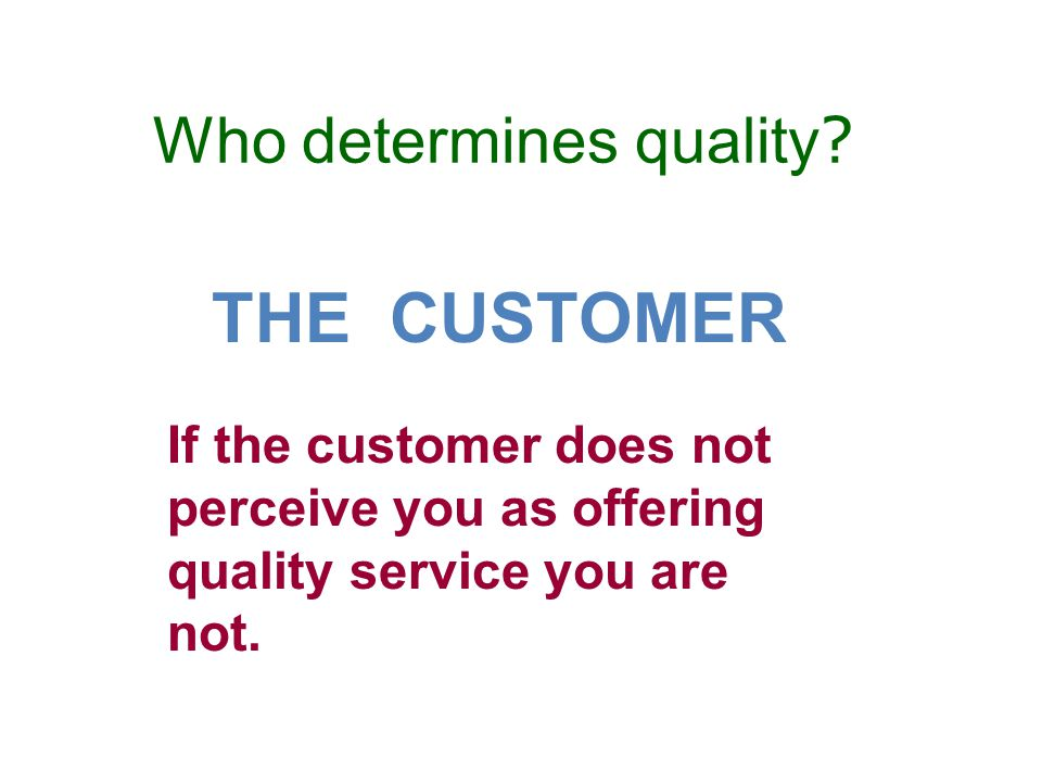 Who determines quality .