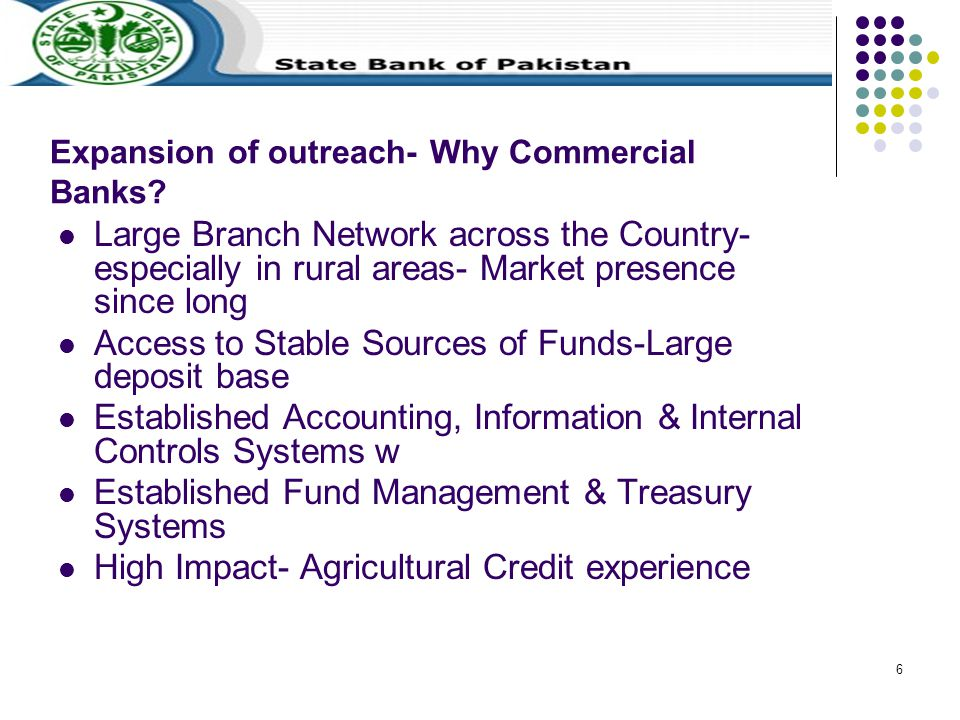 6 Expansion of outreach- Why Commercial Banks.