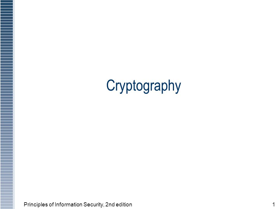Principles of Information Security, 2nd edition1 Cryptography