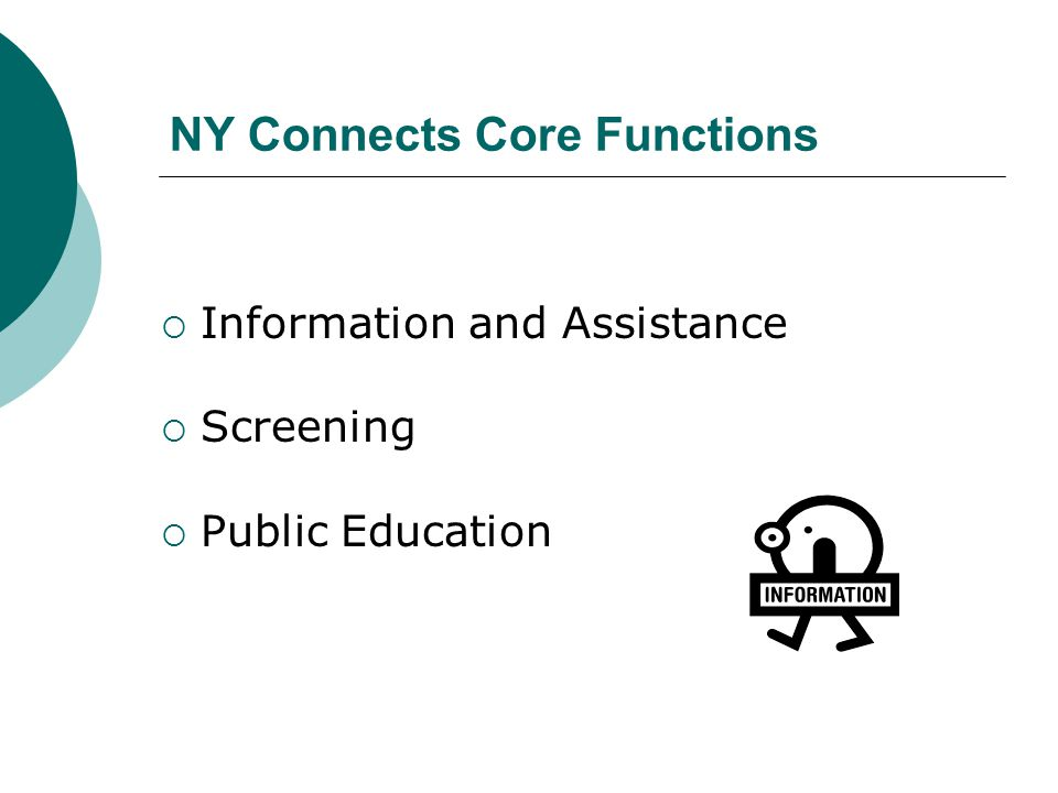 NY Connects Core Functions  Information and Assistance  Screening  Public Education