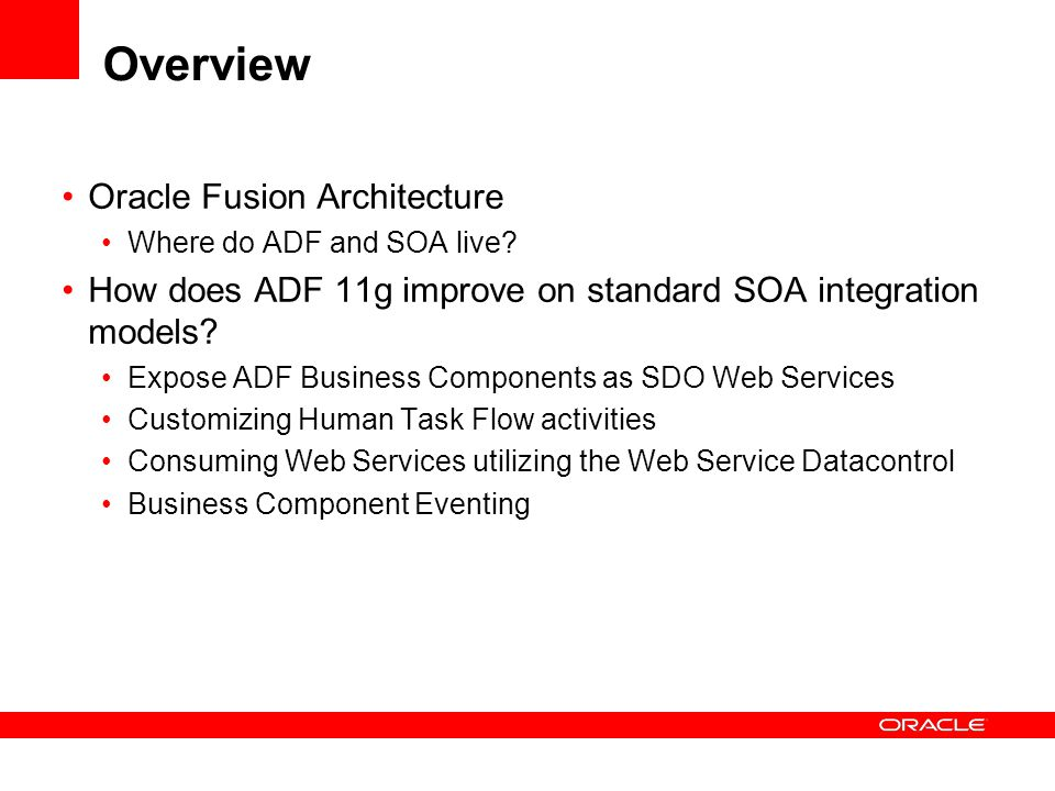 Overview Oracle Fusion Architecture Where do ADF and SOA live.