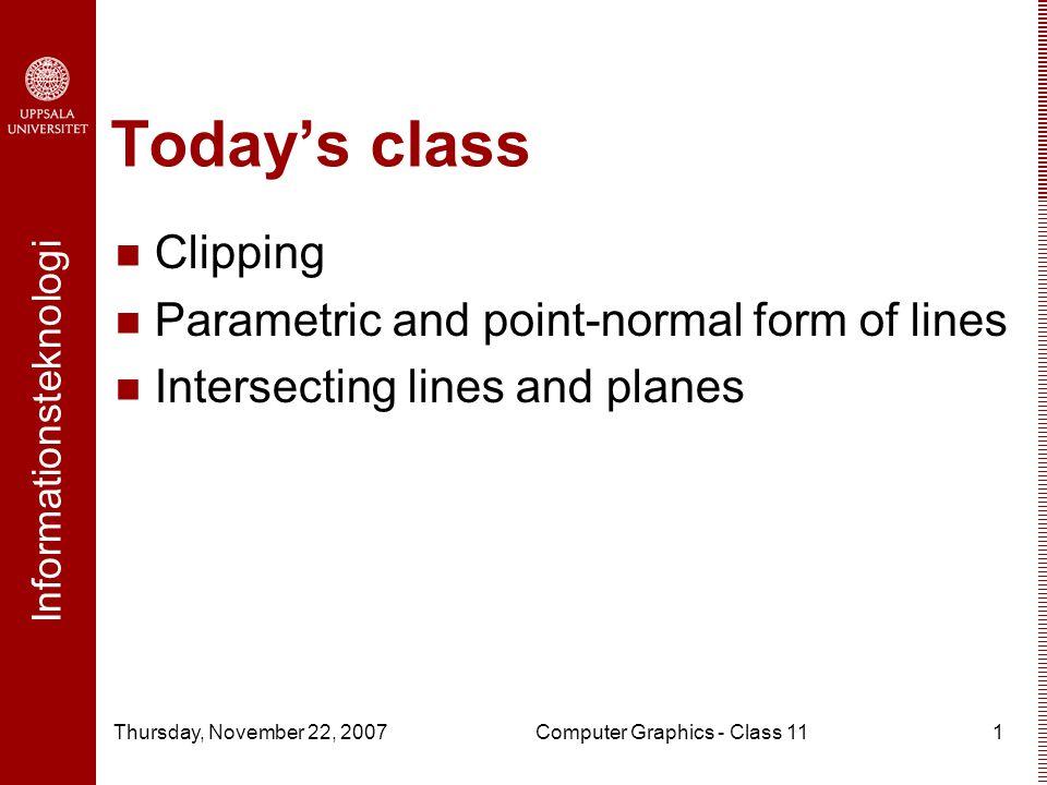 Informationsteknologi Thursday, November 22, 2007Computer Graphics ...