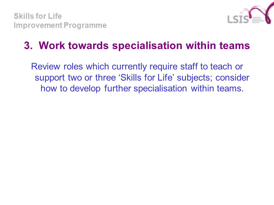 Skills for Life Improvement Programme 3.