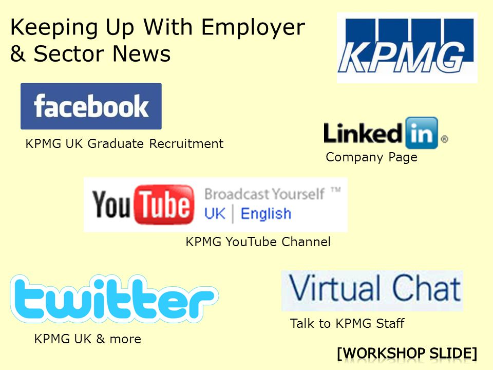 KPMG UK Graduate Recruitment Company Page KPMG YouTube Channel Talk to KPMG Staff KPMG UK & more Keeping Up With Employer & Sector News