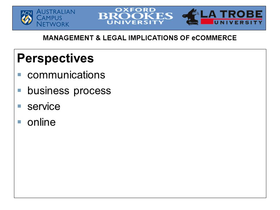 MANAGEMENT & LEGAL IMPLICATIONS OF eCOMMERCE Perspectives  communications  business process  service  online