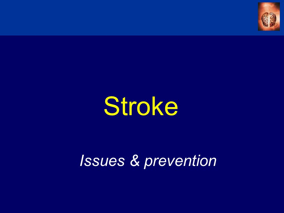 Stroke Issues & prevention