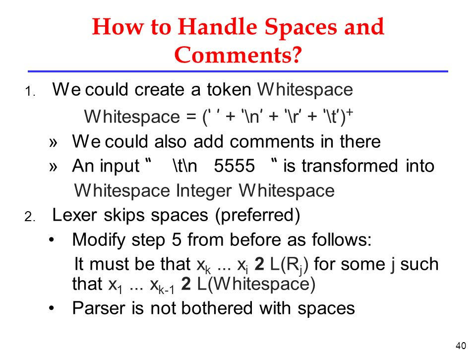 40 How to Handle Spaces and Comments. 1.