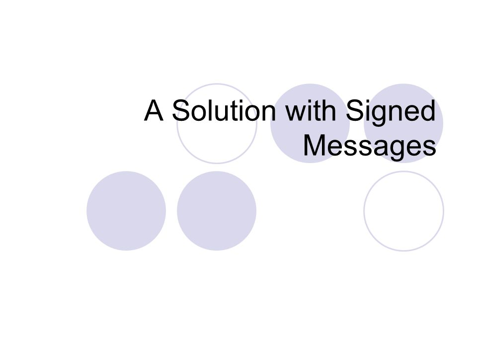 A Solution with Signed Messages