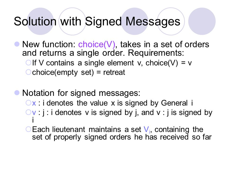 Solution with Signed Messages New function: choice(V), takes in a set of orders and returns a single order.