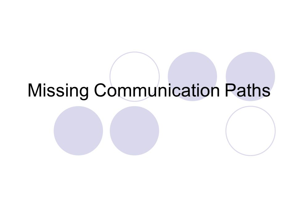 Missing Communication Paths