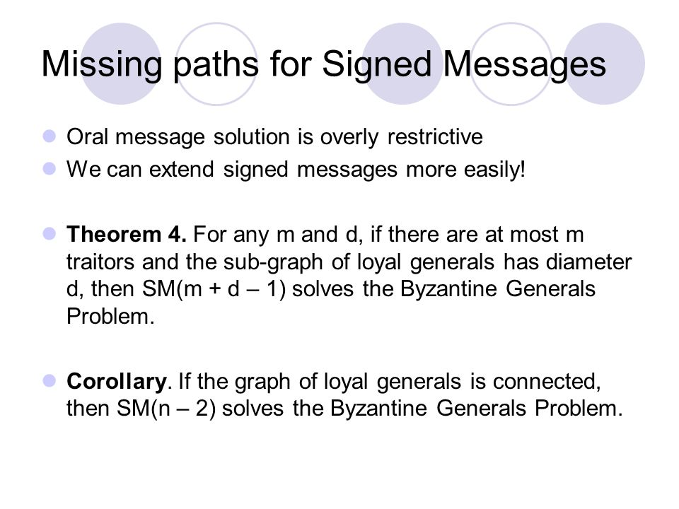 Missing paths for Signed Messages Oral message solution is overly restrictive We can extend signed messages more easily.