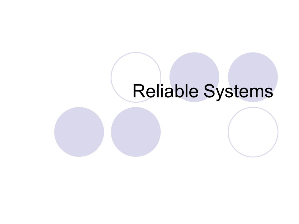 Reliable Systems