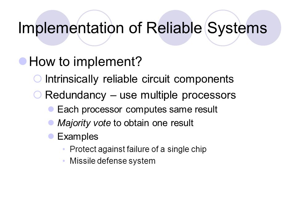 Implementation of Reliable Systems How to implement.