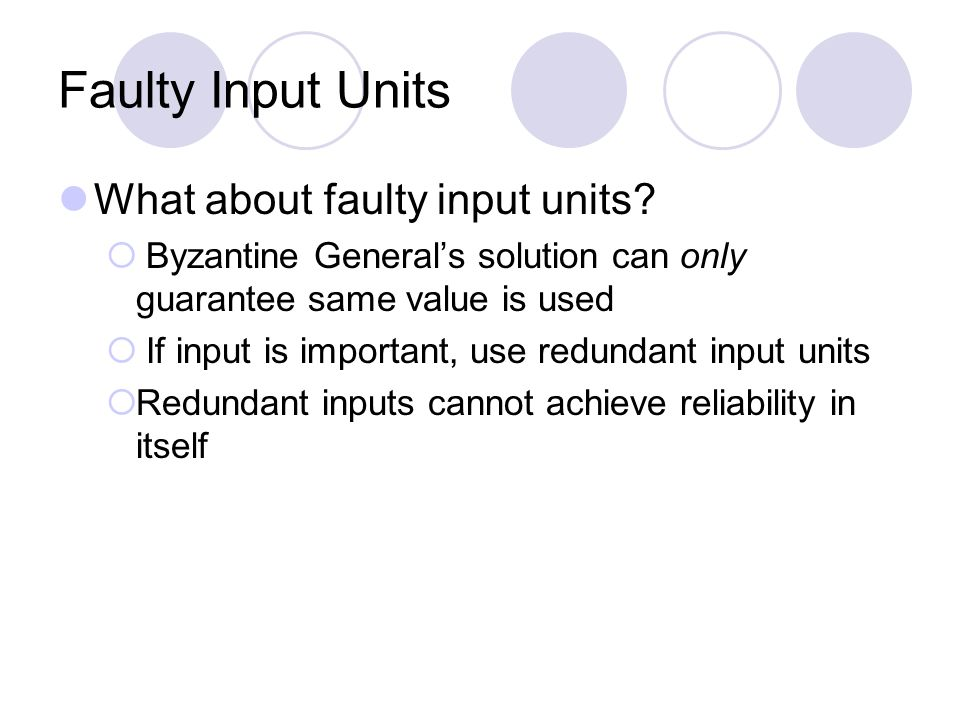 Faulty Input Units What about faulty input units.