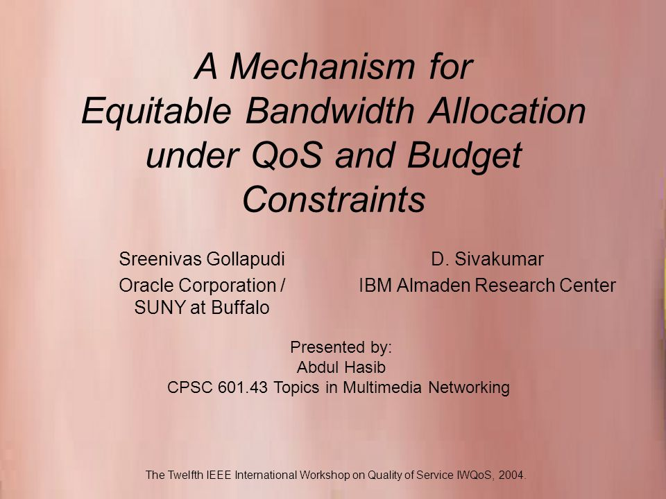 CPSC Topics in Multimedia Networking A Mechanism for Equitable Bandwidth Allocation under QoS and Budget Constraints D.