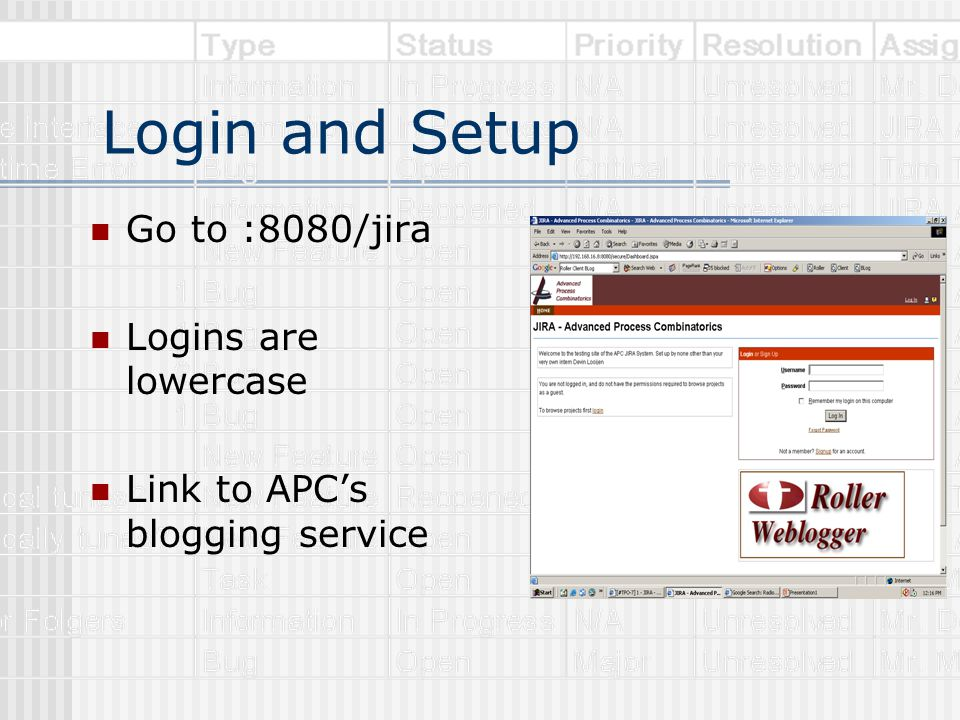 Login and Setup Go to :8080/jira Logins are lowercase Link to APC's blogging service