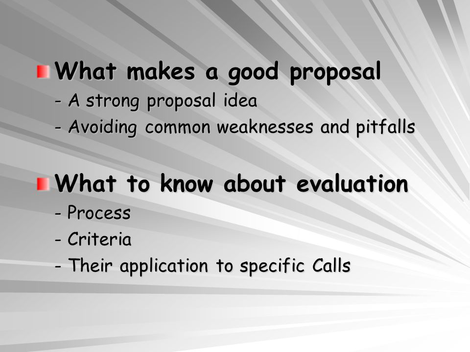 Fp6 Proposal Writing What Makes A Good Proposal A Strong Proposal