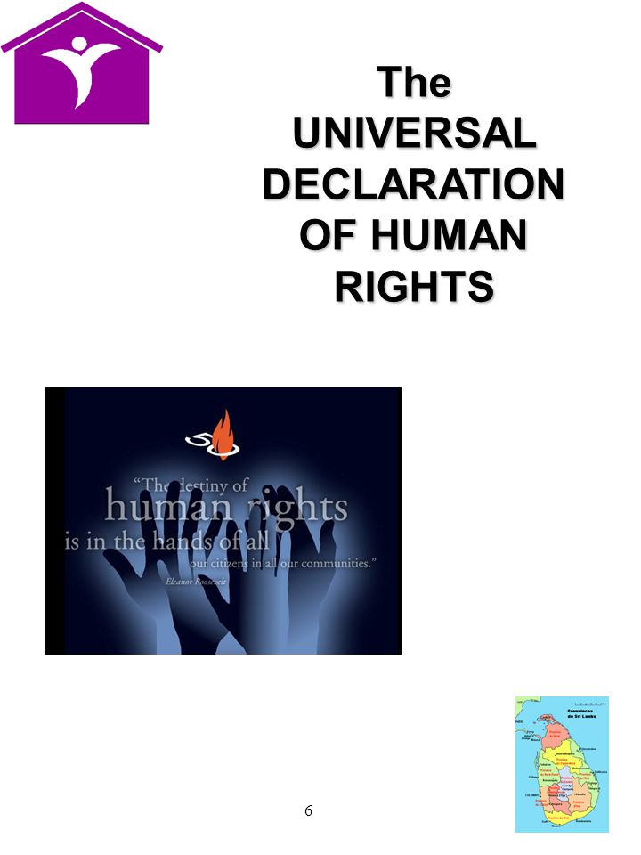 6 TheUNIVERSALDECLARATION OF HUMAN RIGHTS