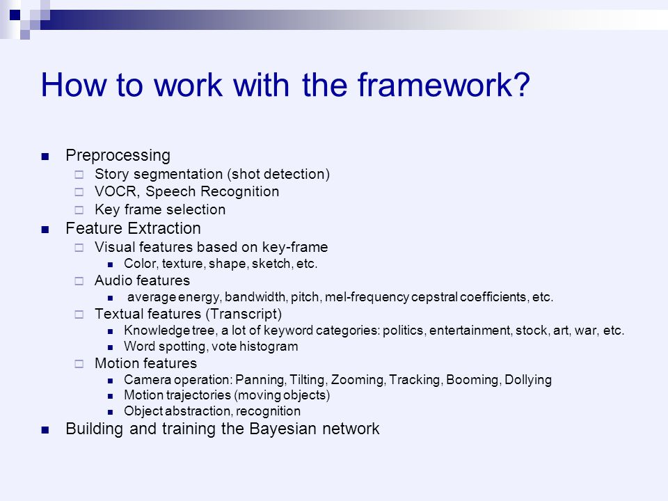 How to work with the framework.