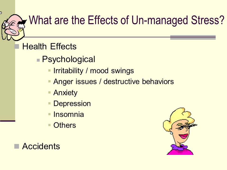 What are the Effects of Un-managed Stress.