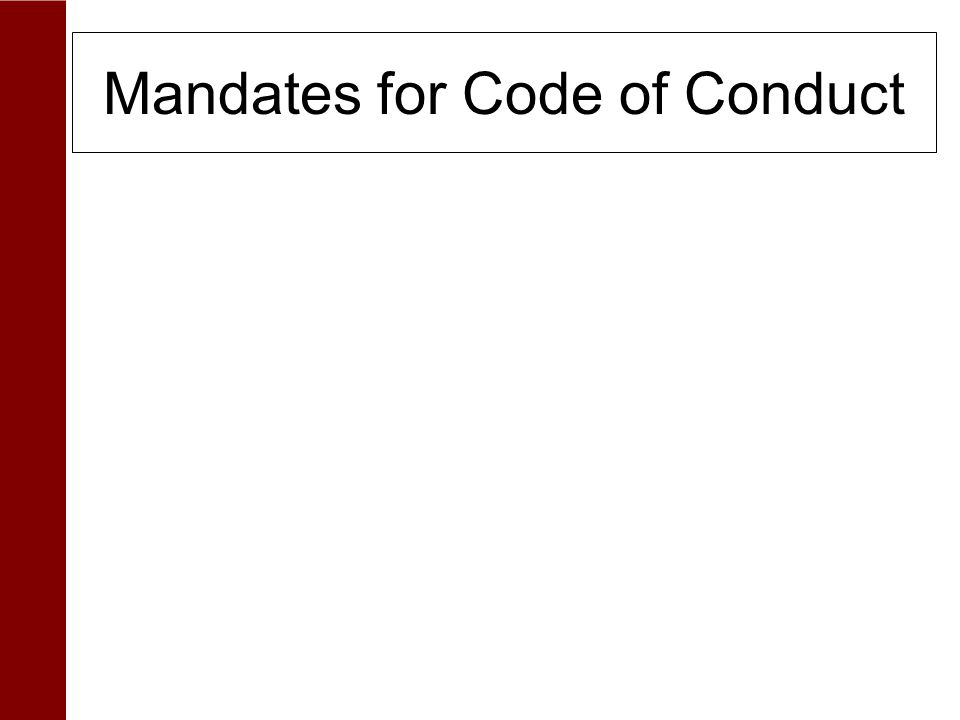 Mandates for Code of Conduct SOX: Public companies must disclose whether they have a code of ethics (or code of conduct) that applies to key officers.