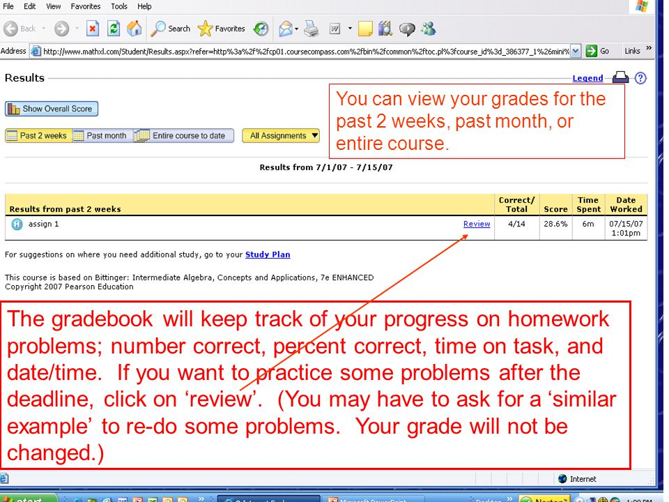 The gradebook will keep track of your progress on homework problems; number correct, percent correct, time on task, and date/time.