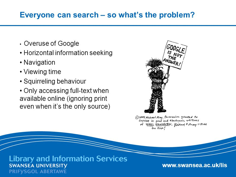 Everyone can search – so what's the problem.