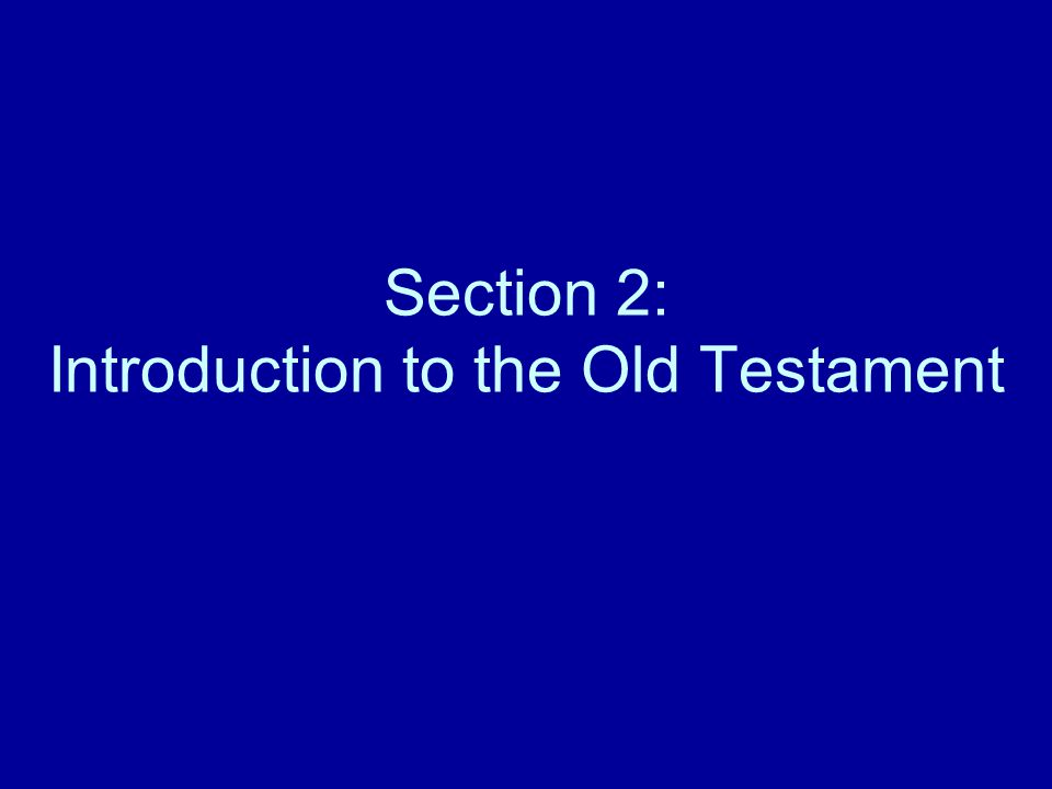 Section 2: Introduction to the Old Testament