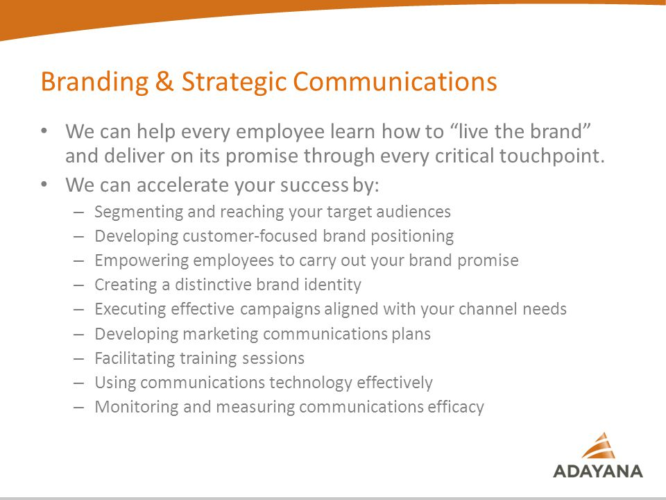 We can help every employee learn how to live the brand and deliver on its promise through every critical touchpoint.
