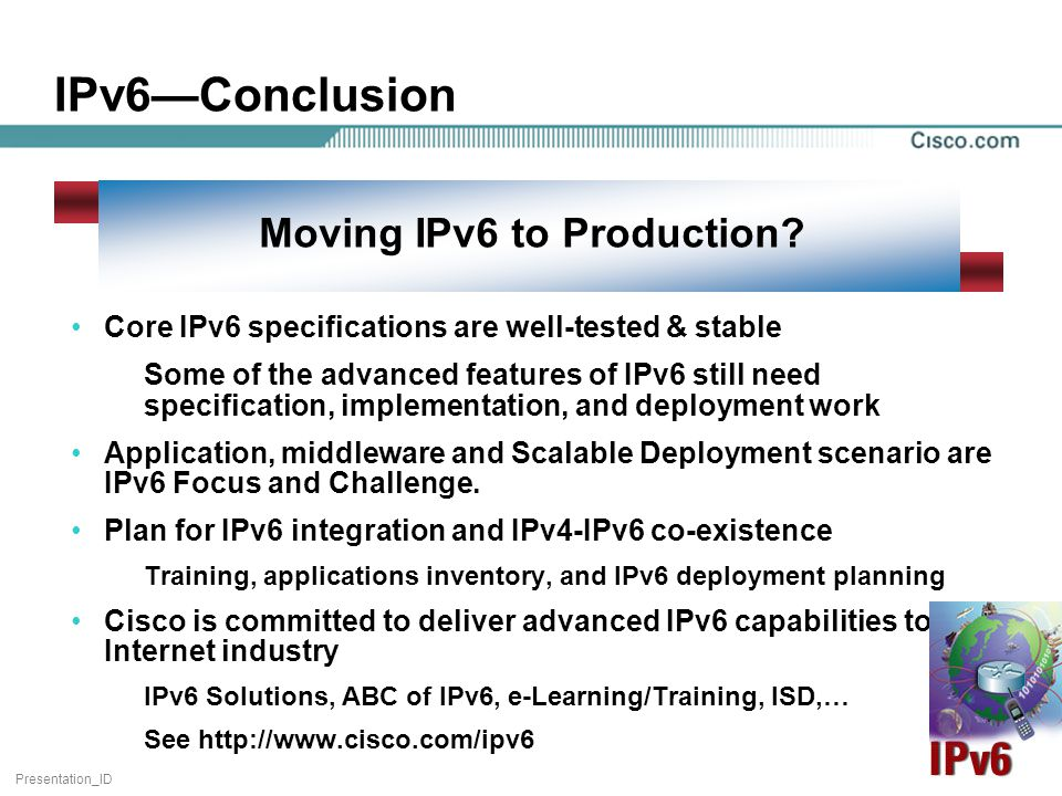 Presentation_ID 100 Moving IPv6 to Production.